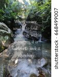 Small photo of Blurry waterfall background with Inspiration quote - When we are unable to find tranquility within ourselves, it is useless to seek it elsewhere