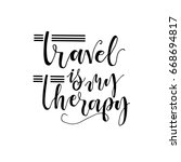 travel is my therapy ... | Shutterstock .eps vector #668694817