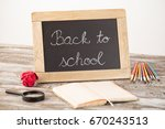 back to school  school supplies ... | Shutterstock . vector #670243513