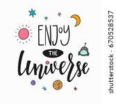 enjoy the universe love... | Shutterstock .eps vector #670528537