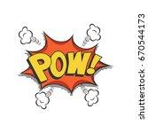 pow comic text speech bubble.... | Shutterstock . vector #670544173