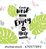 create work you enjoy and help... | Shutterstock .eps vector #670577893