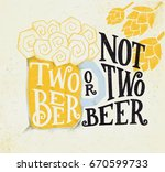 two beer or not two beer. hand... | Shutterstock . vector #670599733