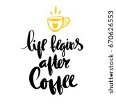 with hand drawn lettering life... | Shutterstock .eps vector #670626553