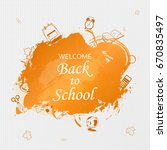 welcome back to school concept ... | Shutterstock .eps vector #670835497