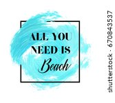 'all you need is beach' text... | Shutterstock .eps vector #670843537
