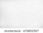 white brick wall texture... | Shutterstock .eps vector #670852507