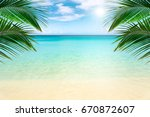sunny tropical beach  turquoise ... | Shutterstock . vector #670872607