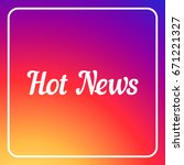 cover for post. hot news title | Shutterstock .eps vector #671221327