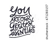 you are our greatest adventure. ... | Shutterstock .eps vector #671283157