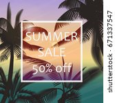 the summer sale poster in a... | Shutterstock . vector #671337547