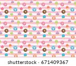 seamless pattern with sweets  ... | Shutterstock . vector #671409367