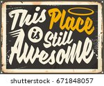 this place is still awesome.... | Shutterstock .eps vector #671848057