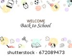 welcome back to school concept... | Shutterstock .eps vector #672089473