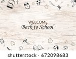welcome back to school... | Shutterstock . vector #672098683