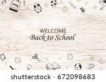 welcome back to school... | Shutterstock . vector #672098683