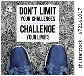 don't limit your challenges... | Shutterstock . vector #672161017