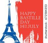 happy bastille day. 14th of... | Shutterstock .eps vector #672584353