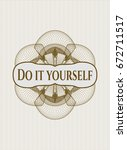 brown rosette with text do it... | Shutterstock .eps vector #672711517
