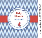 card baby shower in the marine... | Shutterstock .eps vector #672730543