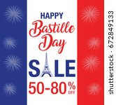 happy bastille day celebration... | Shutterstock .eps vector #672849133