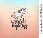 world of unicorns. lettering... | Shutterstock .eps vector #673066747