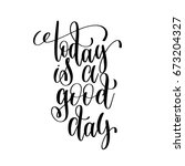 today is a good day black and... | Shutterstock .eps vector #673204327