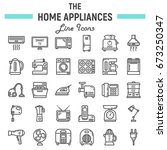 home appliances line icon set ... | Shutterstock .eps vector #673250347
