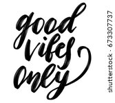 good vibes only. hand made... | Shutterstock . vector #673307737