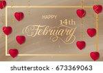 happy valentines day romantic... | Shutterstock . vector #673369063