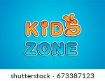 kids zone vector. an... | Shutterstock .eps vector #673387123