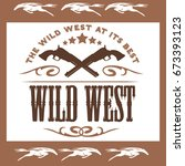 vintage wild west poster with... | Shutterstock .eps vector #673393123