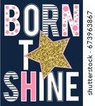 Stock vector born to sparkle slogan vector 673963867