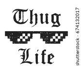 t shirt print design. thug life ... | Shutterstock .eps vector #674132017