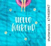 hello weekend   trendy hand... | Shutterstock .eps vector #674408947