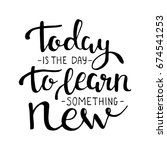 today is the day to learn... | Shutterstock .eps vector #674541253