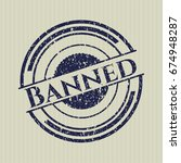 blue banned distressed rubber...   Shutterstock .eps vector #674948287