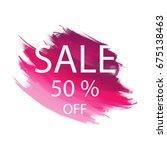 sale 50  off  sign  art brush... | Shutterstock .eps vector #675138463