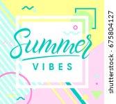 hand drawn lettering summer... | Shutterstock .eps vector #675804127