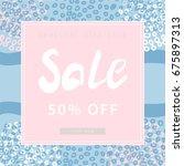 sale banner. sea style. pastel... | Shutterstock .eps vector #675897313