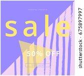 sale banner. creative universal ... | Shutterstock .eps vector #675897997