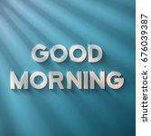 illustration of good morning... | Shutterstock . vector #676039387