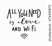 all you need is love and wi fi  ... | Shutterstock .eps vector #676450873