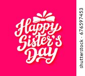 happy sisters day. august... | Shutterstock .eps vector #676597453