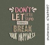 don't let little stupid things... | Shutterstock .eps vector #676694497