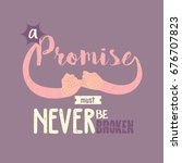 promise must never be broken... | Shutterstock .eps vector #676707823
