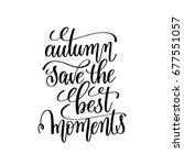 autumn save the best moments... | Shutterstock .eps vector #677551057