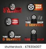 vector tire shop logotypes.... | Shutterstock .eps vector #678306007