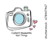 collect moments not things  ... | Shutterstock .eps vector #678447967
