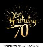 70th happy birthday logo.... | Shutterstock .eps vector #678528973